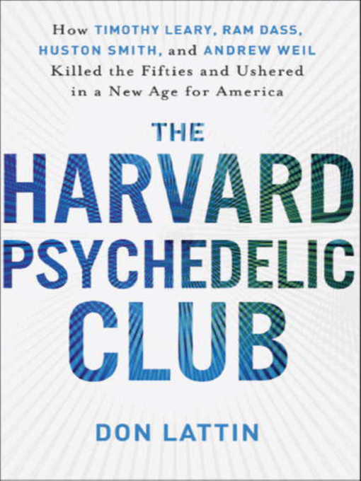 Title details for The Harvard Psychedelic Club by Don Lattin - Wait list