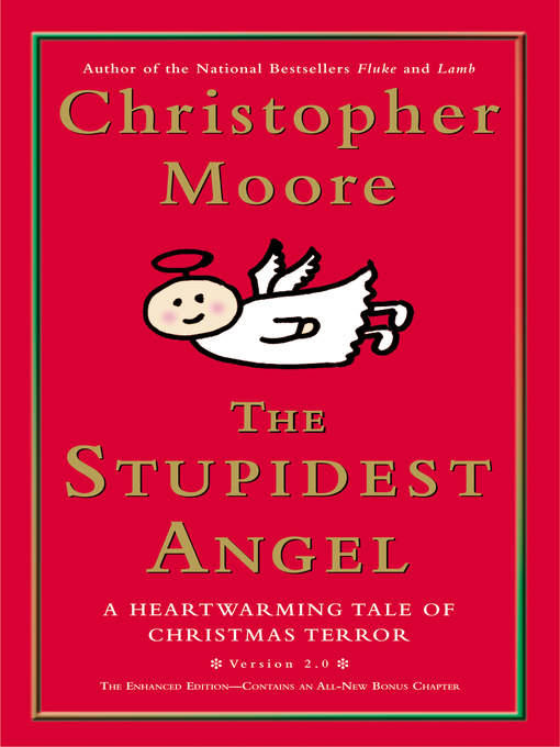 Title details for The Stupidest Angel: A Heartwarming Tale of Christmas Terror (v2.0) by Christopher Moore - Available