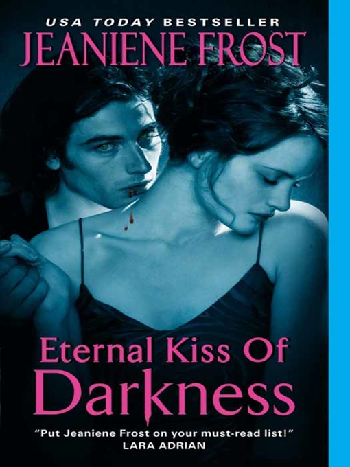 Title details for Eternal Kiss of Darkness by Jeaniene Frost - Available