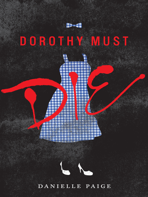 Title details for Dorothy Must Die by Danielle Paige - Wait list