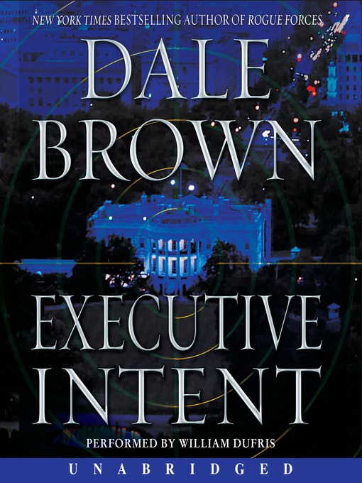 Title details for Executive Intent by Dale Brown - Available