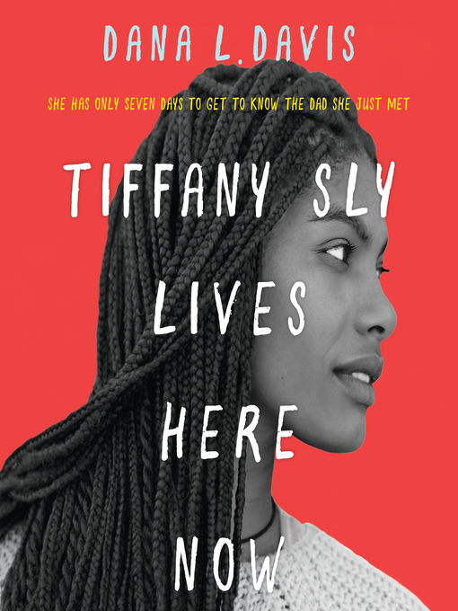 Title details for Tiffany Sly Lives Here Now by Dana L. Davis - Available