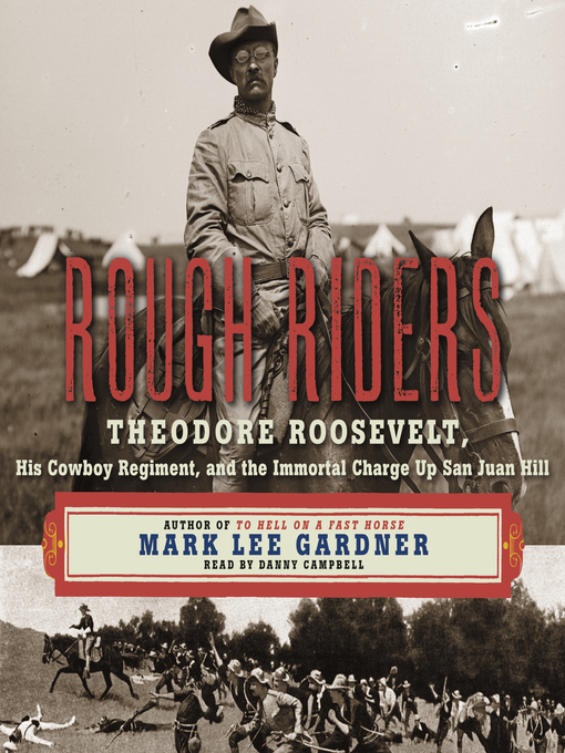 Title details for Rough Riders by Mark Lee Gardner - Available