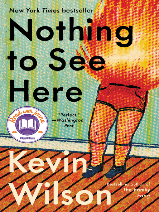 Title details for Nothing to See Here by Kevin Wilson - Wait list