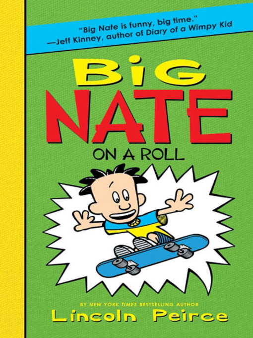 Title details for Big Nate on a Roll by Lincoln Peirce - Wait list