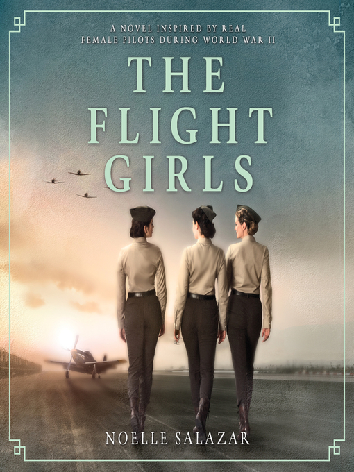 Title details for The Flight Girls by Noelle Salazar - Available
