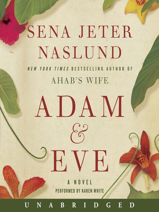 Title details for Adam & Eve by Sena Jeter Naslund - Wait list