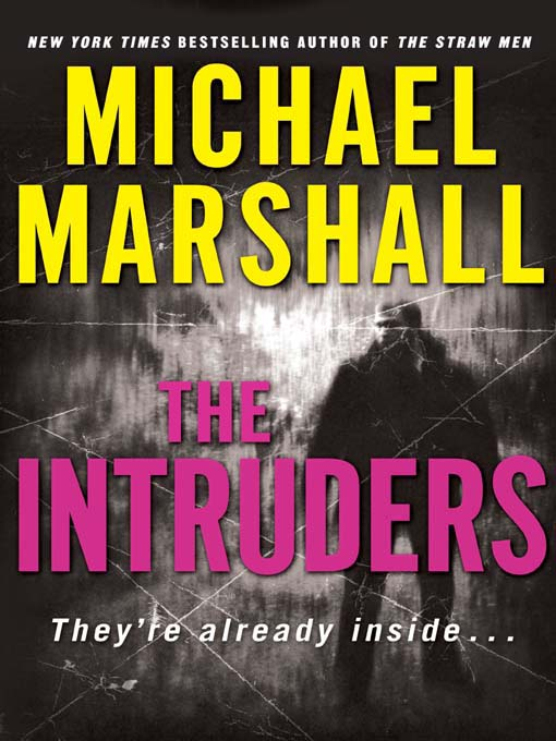 Title details for The Intruders by Michael Marshall - Available