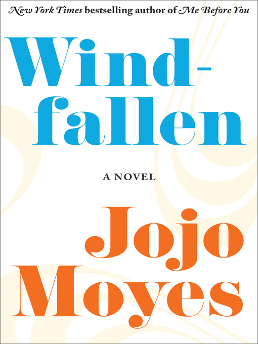 Title details for Windfallen by Jojo Moyes - Available