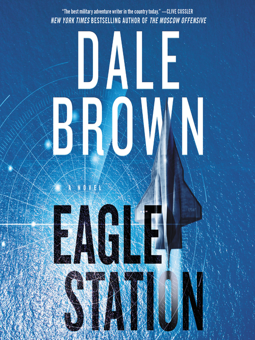 Title details for Eagle Station by Dale Brown - Wait list