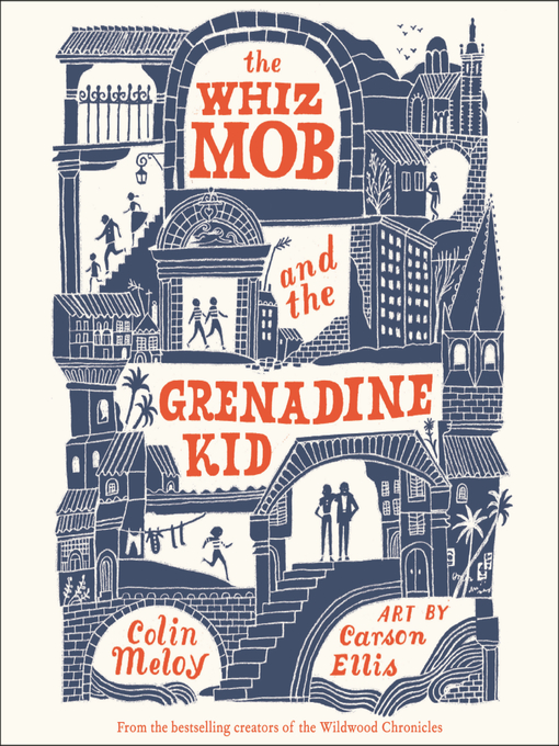 Title details for The Whiz Mob and the Grenadine Kid by Colin Meloy - Wait list