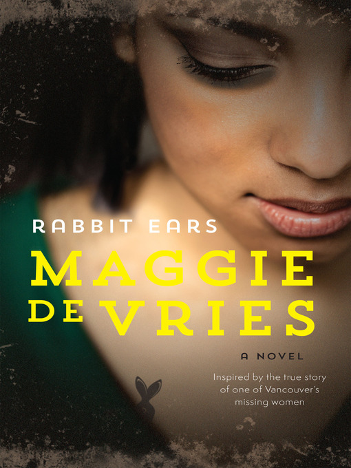 Title details for Rabbit Ears by Maggie De Vries - Available