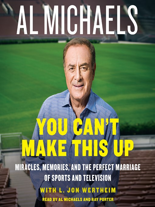 Title details for You Can't Make This Up by Al Michaels - Available