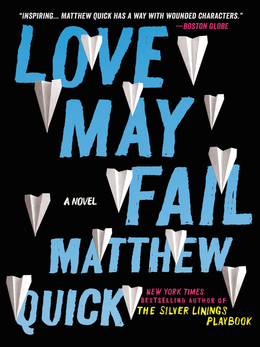Title details for Love May Fail by Matthew Quick - Available