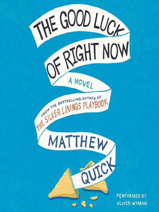 Title details for The Good Luck of Right Now by Matthew Quick - Available