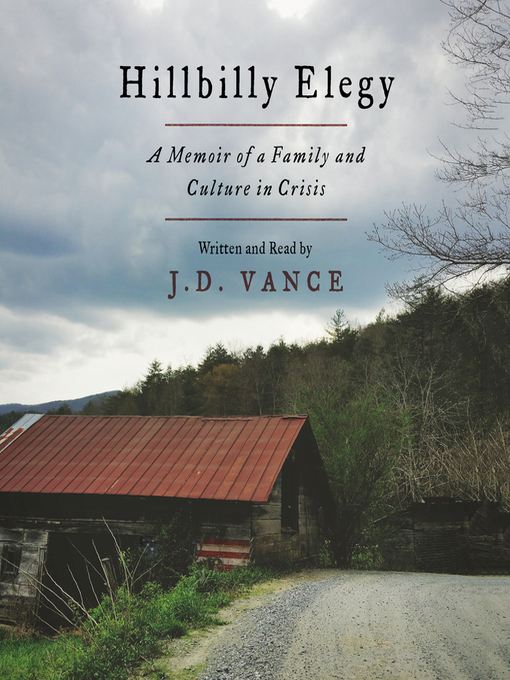 Hillbilly Elegy A Memoir of a Family and Culture in Crisis
