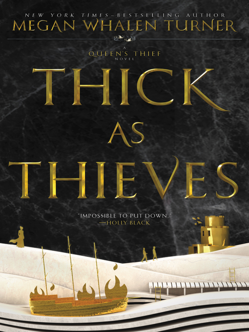 Title details for Thick as Thieves by Megan Whalen Turner - Available
