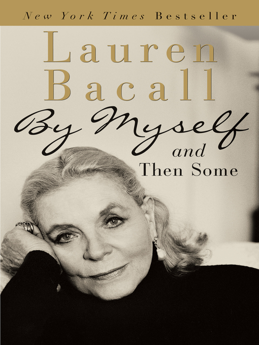 Title details for By Myself and Then Some by Lauren Bacall - Wait list