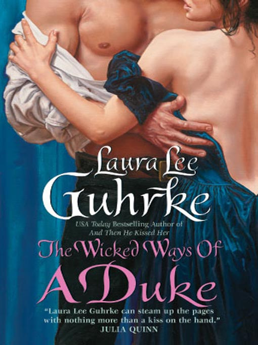 Title details for The Wicked Ways of a Duke by Laura Lee Guhrke - Available