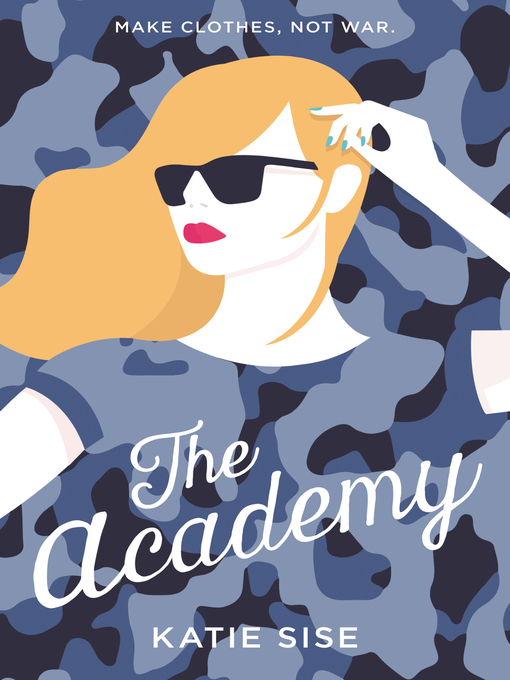 Title details for The Academy by Katie Sise - Wait list
