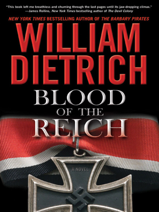 Title details for Blood of the Reich by William Dietrich - Wait list