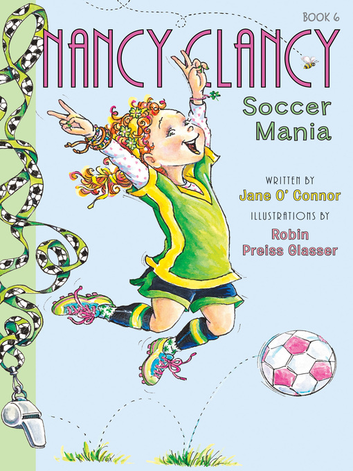 Title details for Nancy Clancy, Soccer Mania by Jane O'Connor - Available