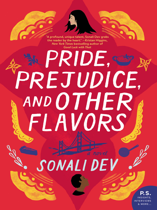 Title details for Pride, Prejudice, and Other Flavors by Sonali Dev - Available