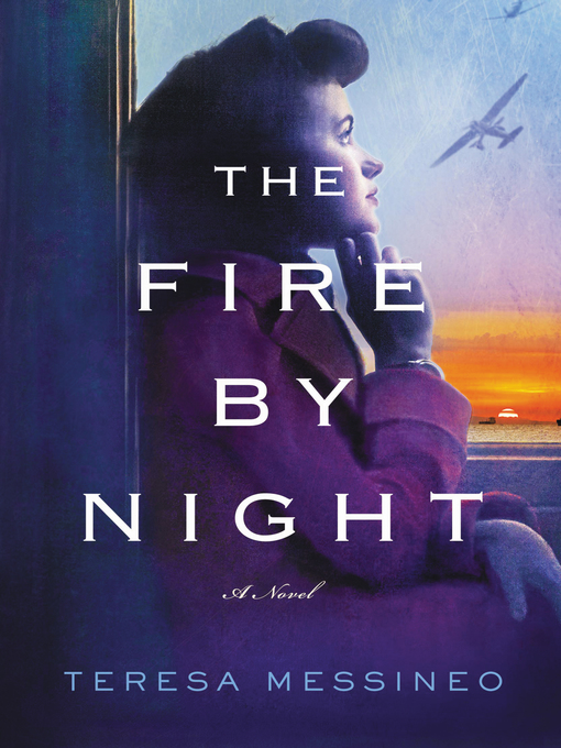 Title details for The Fire by Night by Teresa Messineo - Available