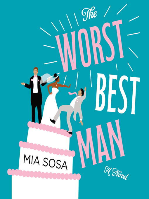 Title details for The Worst Best Man by Mia Sosa - Wait list