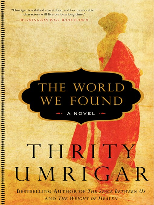 Title details for The World We Found by Thrity Umrigar - Available