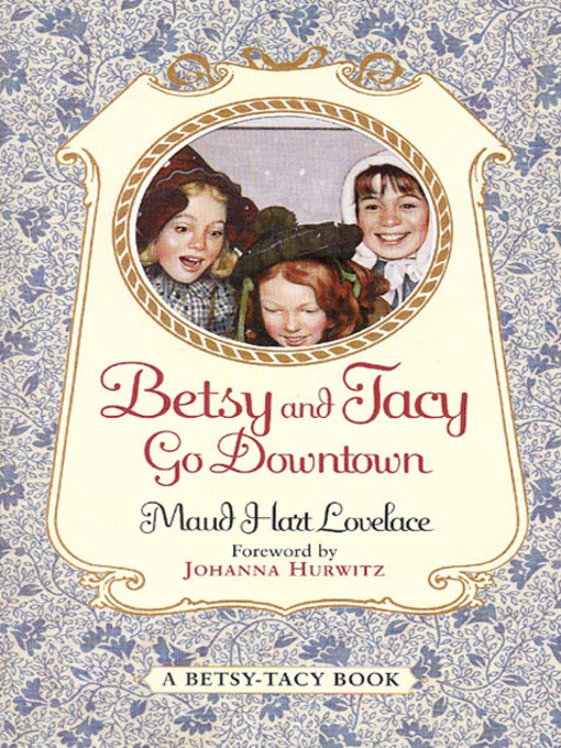 Title details for Betsy and Tacy Go Downtown by Maud Hart Lovelace - Wait list