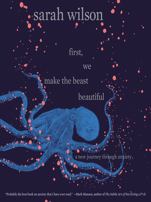 Title details for First, We Make the Beast Beautiful by Sarah Wilson - Wait list