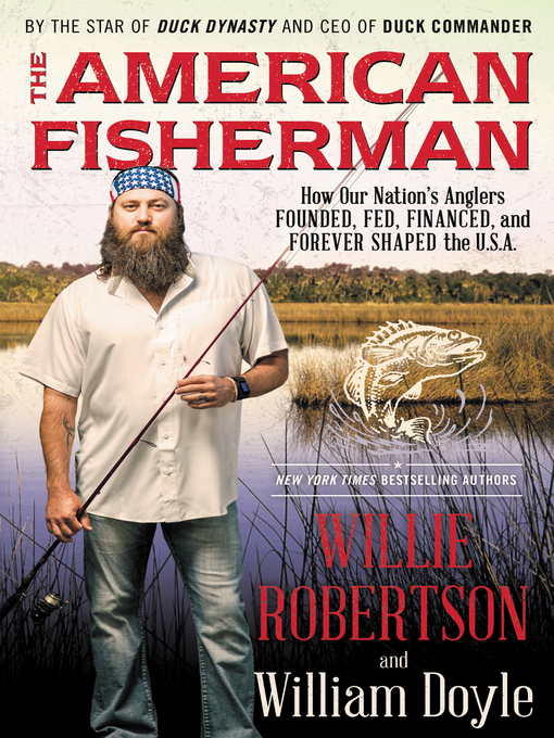 Title details for The American Fisherman by Willie Robertson - Available