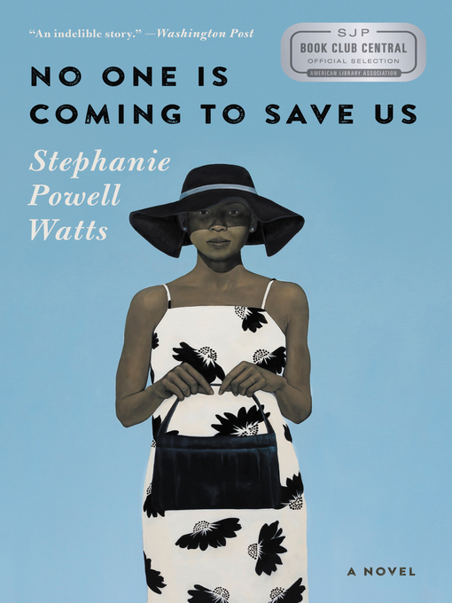 Title details for No One Is Coming to Save Us by Stephanie Powell Watts - Wait list