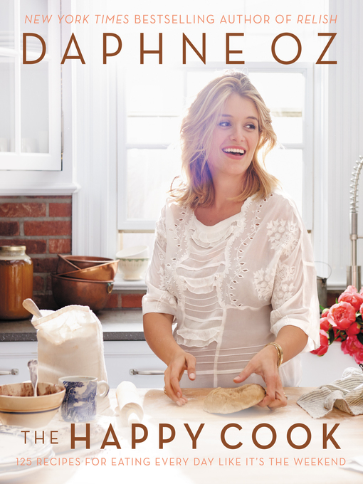 Title details for The Happy Cook by Daphne Oz - Available