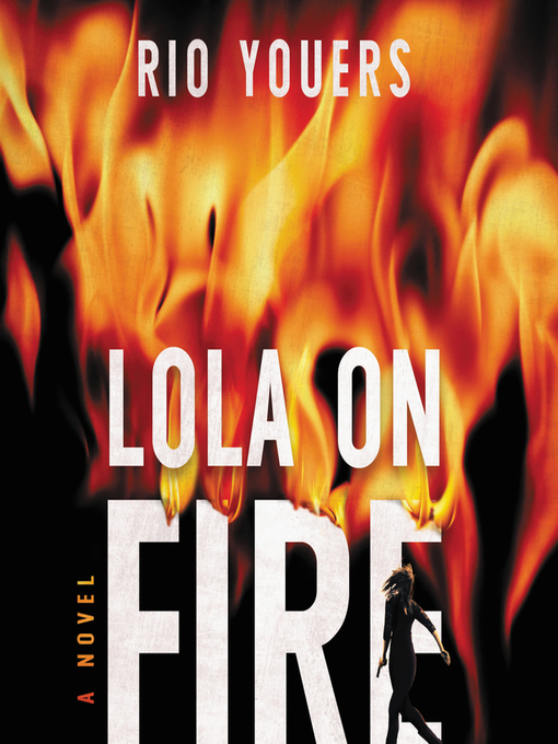 Title details for Lola on Fire by Rio Youers - Available