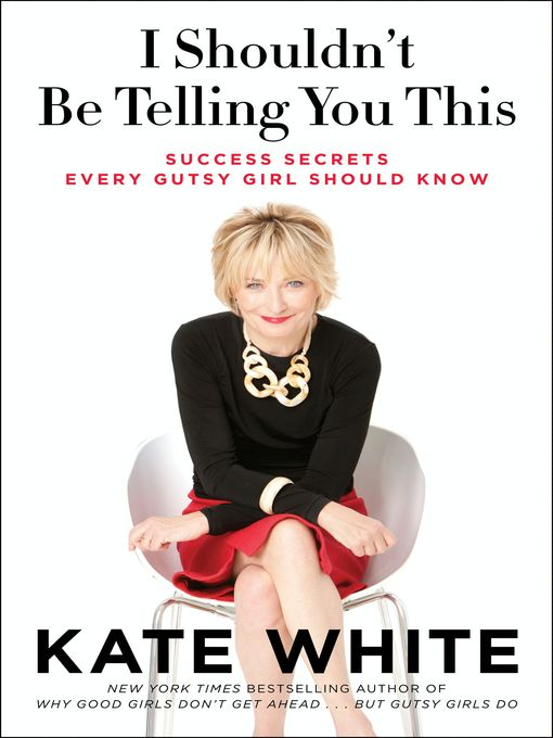 Title details for I Shouldn't Be Telling You This by Kate White - Wait list