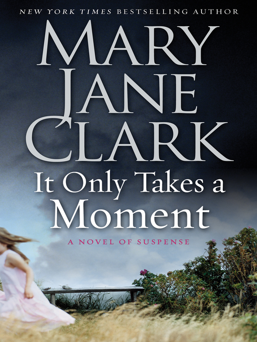 Title details for It Only Takes a Moment by Mary Jane Clark - Wait list
