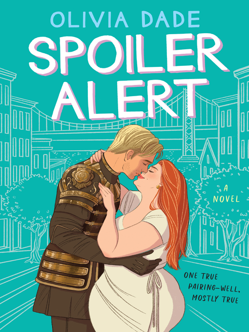 Title details for Spoiler Alert by Olivia Dade - Available