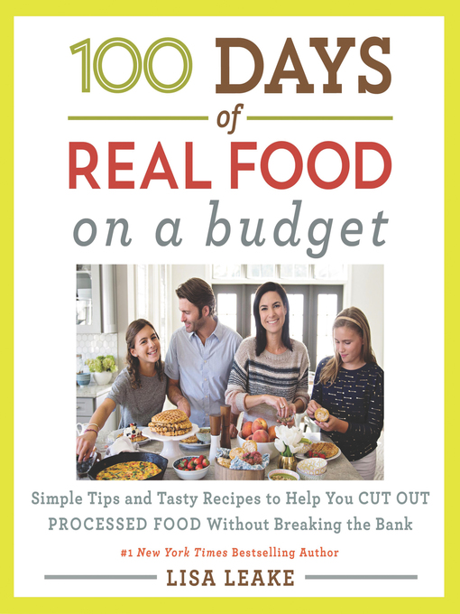 Title details for 100 Days of Real Food by Lisa Leake - Wait list