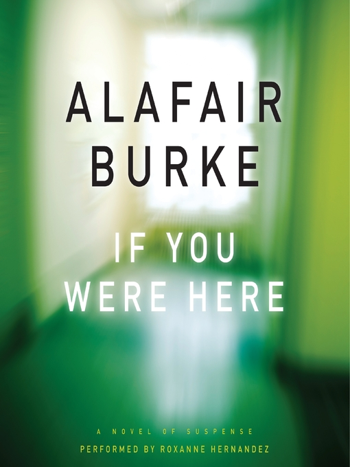 Title details for If You Were Here by Alafair Burke - Available
