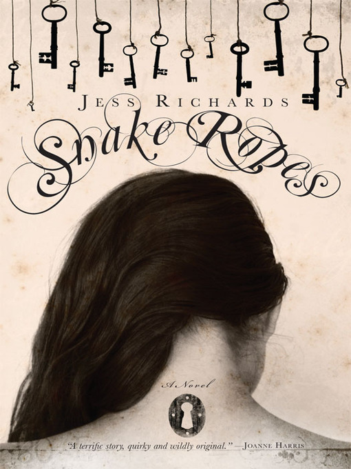 Title details for Snake Ropes by Jess Richards - Wait list