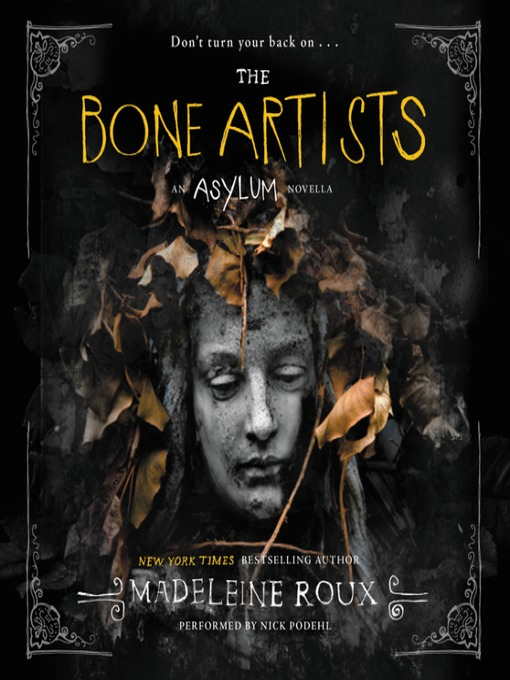 Title details for The Bone Artists by Madeleine Roux - Available