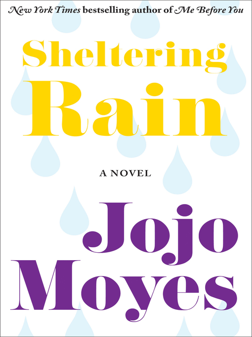 Title details for Sheltering Rain by Jojo Moyes - Available