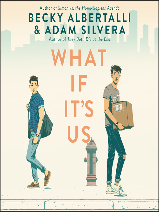 Title details for What If It's Us by Becky Albertalli - Wait list