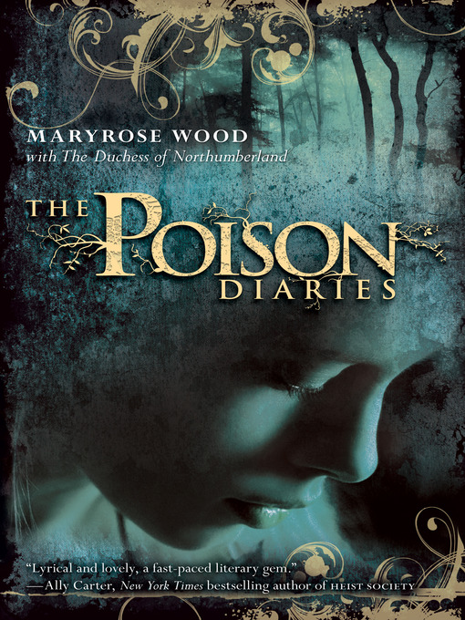 Title details for The Poison Diaries by Maryrose Wood - Available