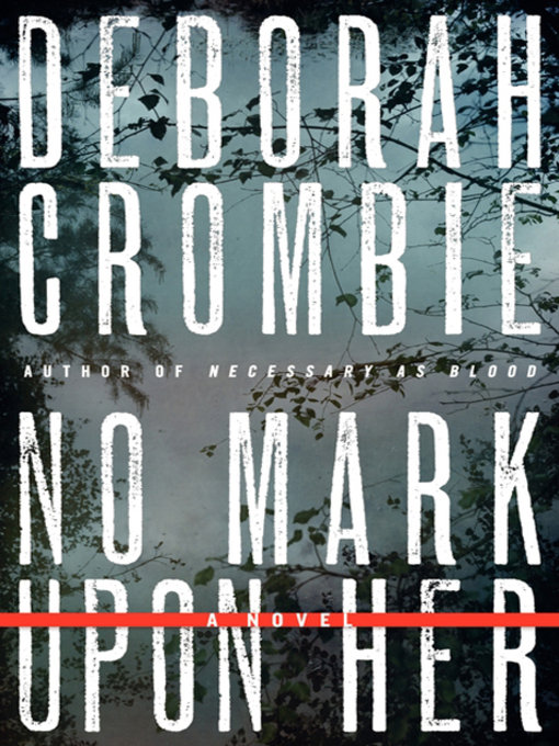 Title details for No Mark upon Her by Deborah Crombie - Available