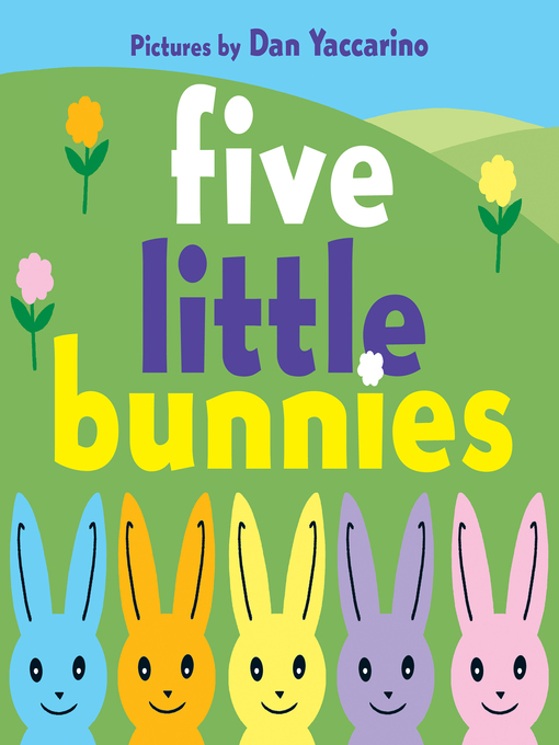 Title details for Five Little Bunnies by Dan Yaccarino - Available