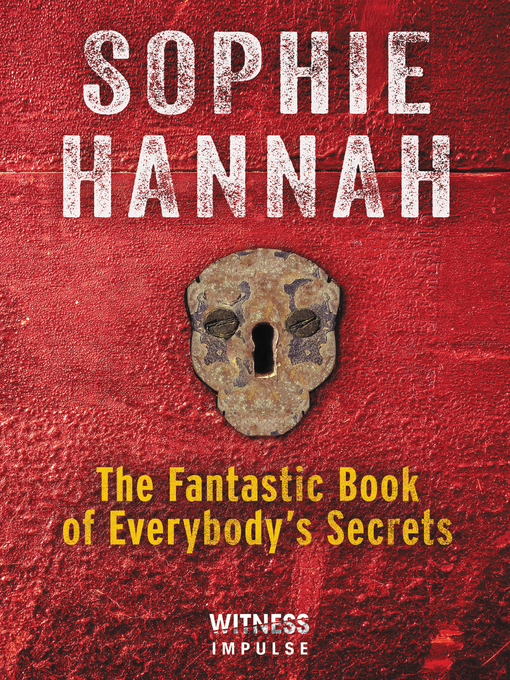 Title details for The Fantastic Book of Everybody's Secrets by Sophie Hannah - Available