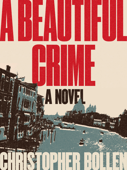 Title details for A Beautiful Crime by Christopher Bollen - Available